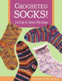 Crocheted Socks!: 16 Fun-to-Stitch Patterns