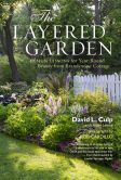 Book Cover Image. Title: The Layered Garden:  Design Lessons for Year-Round Beauty from Brandywine Cottage, Author: David L. Culp