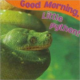 Good Morning, Little Python!