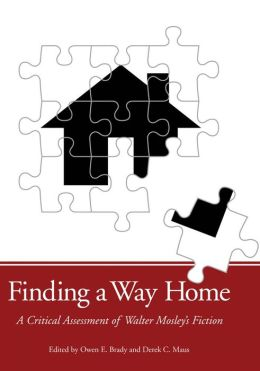 Finding a Way Home: A Critical Assessment of Walter Mosley's Fiction