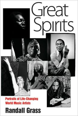 Great Spirits: Portraits of Life-Changing World Music Artists