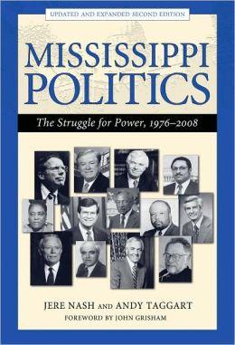 Mississippi Politics: The Struggle for Power, 1976-2008