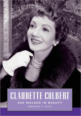 Claudette Colbert: She Walked in Beauty