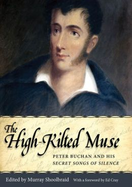 The High-Kilted Muse: Peter Buchan and His Secret Songs of Silence