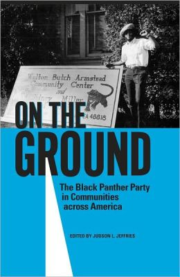 On the Ground: The Black Panther Party in Communities across America