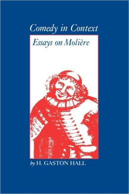 Comedy in Context: Essays on Molière