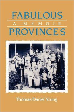 Fabulous Provinces: A Memoir