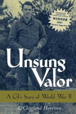 Unsung Valor: A GI's Story of World War II