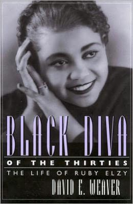Black Diva of the Thirties: The Life of Ruby Elzy