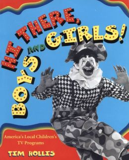 Hi There, Boys and Girls! America's Local Children's TV Programs