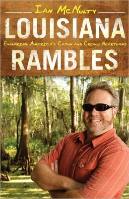 Louisiana Rambles: Exploring America's Cajun and Creole Heartland