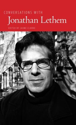 Conversations with Jonathan Lethem
