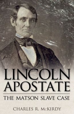 Lincoln Apostate: The Matson Slave Case