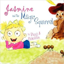 Jasmine and the Magic Squirrel