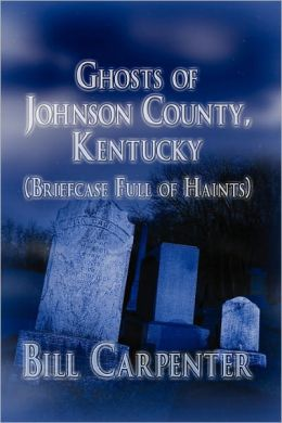 Ghosts Of Johnson County, Kentucky