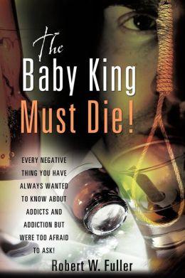 The Baby King Must Die!