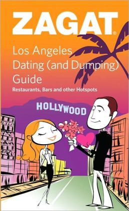 Zagat Los Angeles Dating (and Dumping)