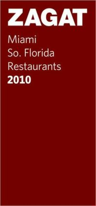Zagat Miami/So Florida Restaurants 2010