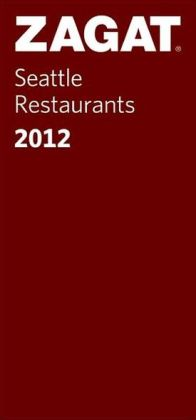 Zagat Seattle Restaurants 2012