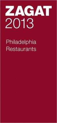 Zagat Philadelphia Restaurants 2013