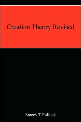 Creation Theory Revised