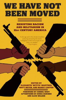 We Have Not Been Moved: Resisting Racism and Militarism in 21st Century America