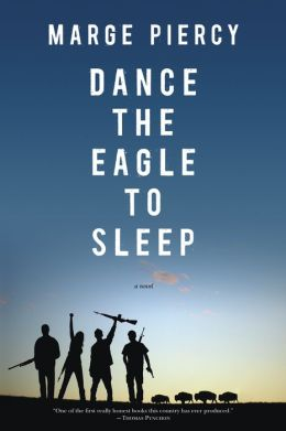 Dance the Eagle to Sleep: A Novel