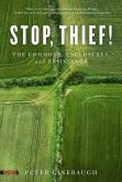 Book Cover Image. Title: Stop, Thief!:  The Commons, Enclosures, and Resistance, Author: Peter Linebaugh