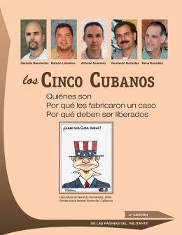 Los Cinco Cubanos: Quiénes Son, Por Qué les Fabricaron un Caso, Por Qué Deben Ser Liberados