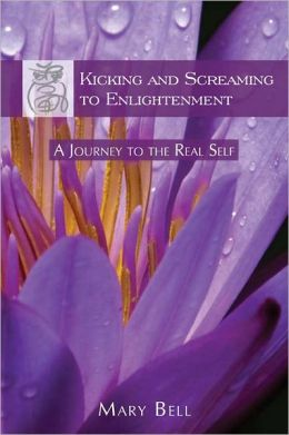 Kicking And Screaming To Enlightenment