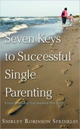 Seven Keys To Successful Single Parenting