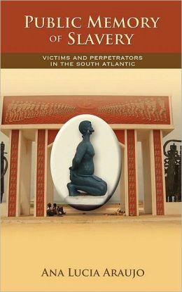 Public Memory Of Slavery