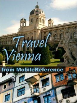 Travel Vienna, Austria: illustrated city guide, phrasebook, and maps