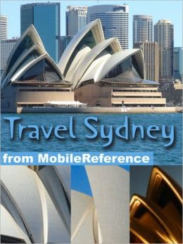 Travel Sydney, Australia: Illustrated Travel Guide and Maps.