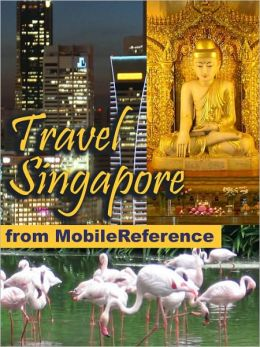 Travel Singapore: illustrated guide, phrasebook and maps.
