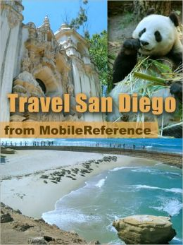 Travel San Diego, California: illustrated city guide and maps