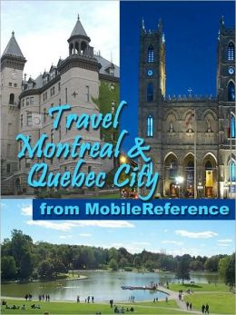 Travel Montreal and Quebec City, Canada: illustrated guide, phrasebook, and maps