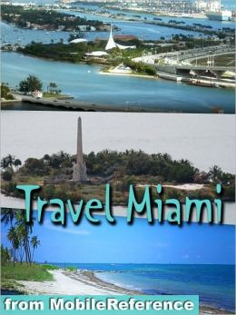 Travel Miami and Miami Beach: illustrated city guide and maps