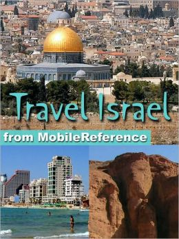 Travel Israel : illustrated guide, phrasebook, and maps. Incl: Jerusalem, Tel Aviv, Haifa, and more