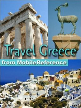 Travel Greece, Athens, Mainland, and Islands: illustrated guide, phrasebook, and maps