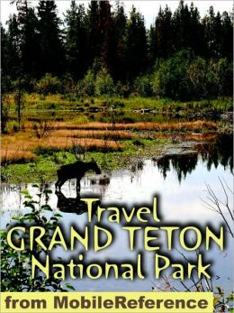 Travel Grand Teton National Park : guide and maps