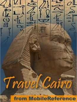 Travel Cairo, Egypt: illustrated city guide, phrasebook, and maps