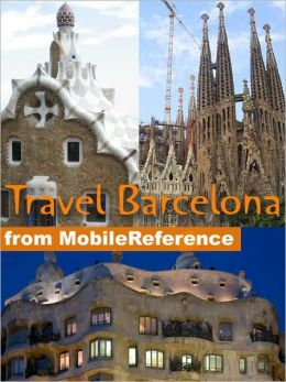 Travel Barcelona and Catalonia, Spain: Including Figueres, Girona and Tarragona: illustrated guide, phrasebook, and maps