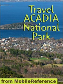 Travel Acadia National Park: guide and maps