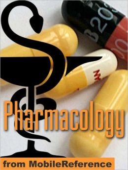 Pharmacology Study Guide: drug classification, indications, reactions, and examples, Pharmacodynamics, Pharmacokinetics, Medical Chemistry & more for medical, nursing, & dental students