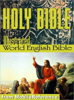 The Holy Bible Modern English translation (World English Bible, WEB): The Old & New Testaments, Deuterocanonical lit., Glossary, Suggested Reading. ILLUSTRATED by Dore