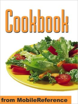 Cookbook : With over 1000 recipes you are guaranteed to never run out of ideas!