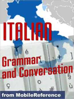 Italian Grammar and Conversation Quick Study Guide