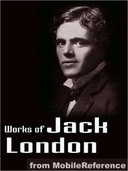 Works of Jack London: (200 + Works) Includes The Call of the Wild, White Fang, The Sea Wolf, The Iron Heel, To Build a Fire, Cruise of the Snark and more.