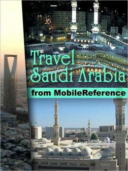 Travel Mecca and Saudi Arabia : illustrated guide, phrasebook, and maps. Incl: Mecca, Medina, Riyadh, Jeddah and more.